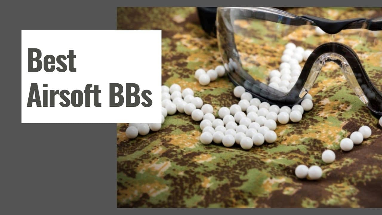 The 10 Best Airsoft BBs in 2021