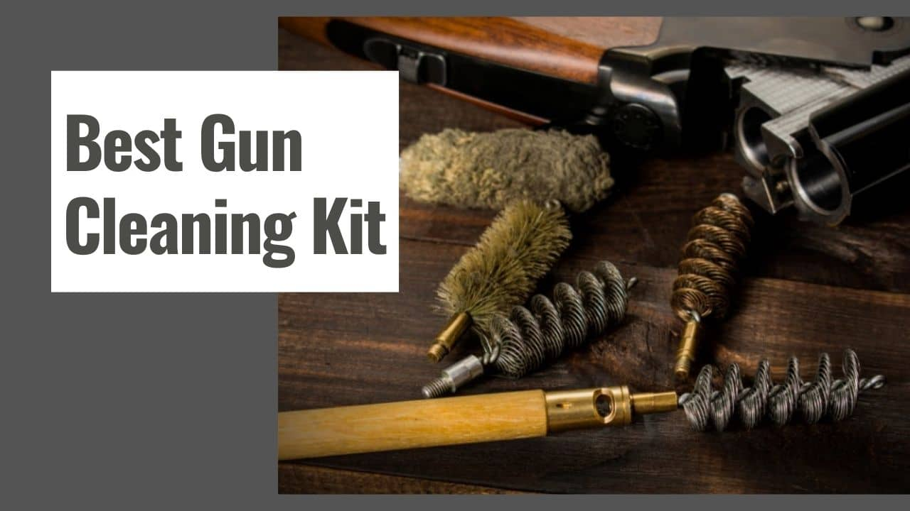 The 10 Best Gun Cleaning Kit in 2021