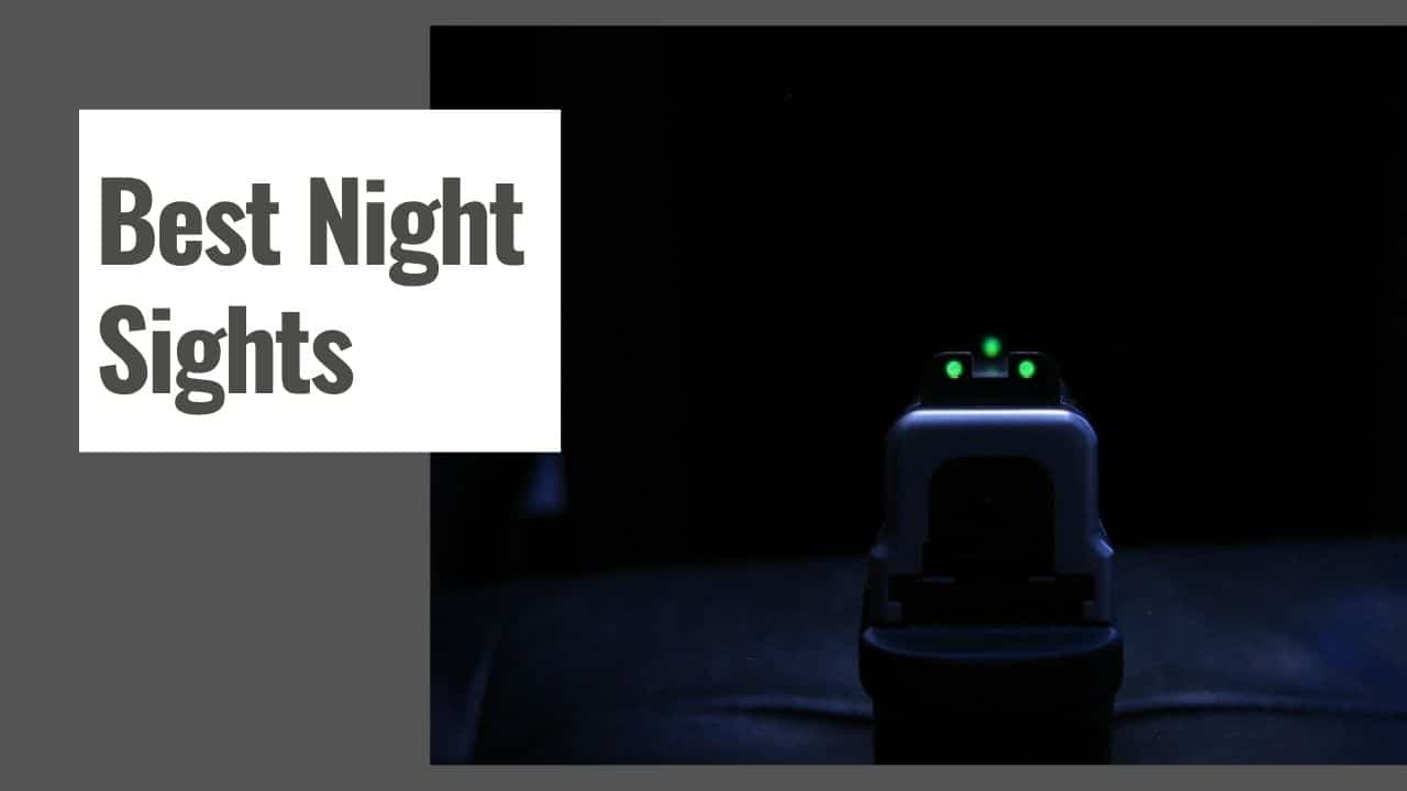 The 10 Best Night Sights in 2021