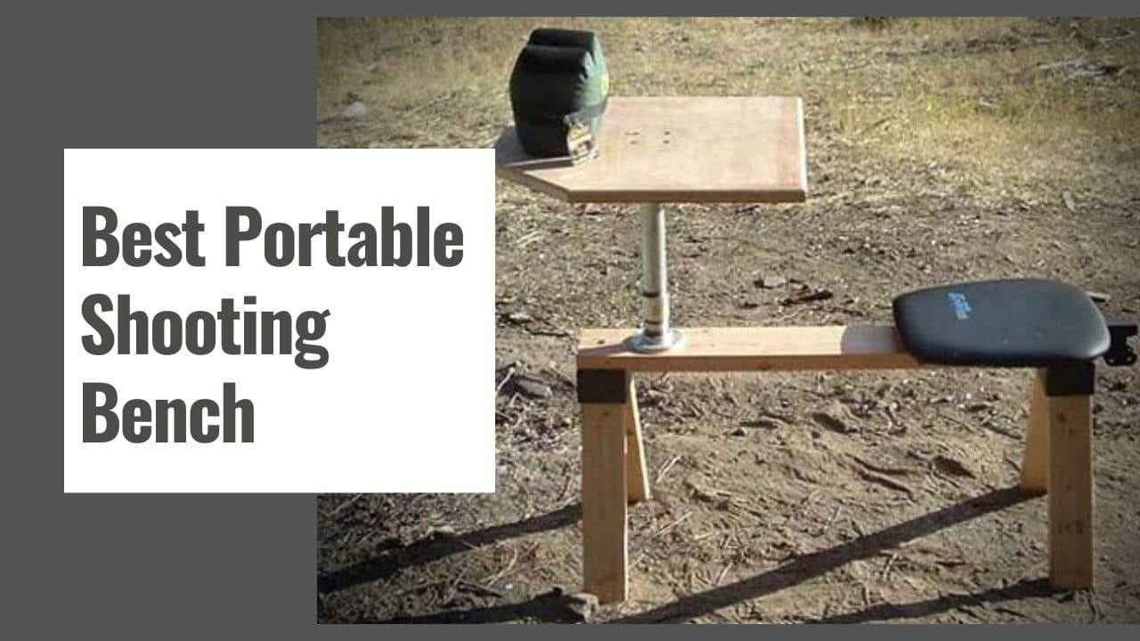 The 5 Best Portable Shooting Bench in 2021
