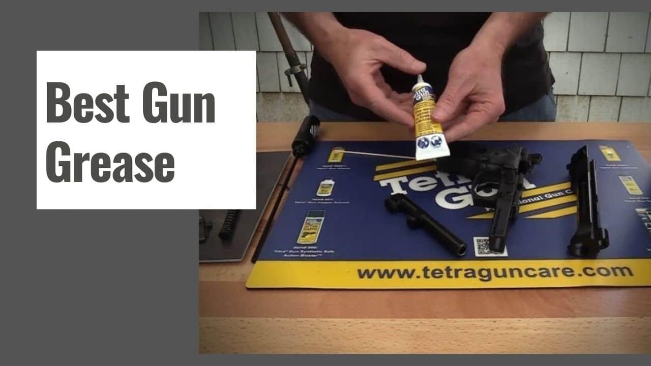 The 10 Best Gun Grease in 2021