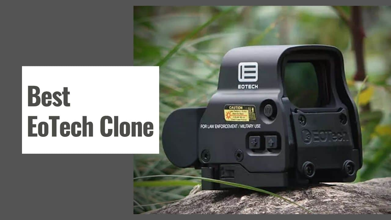 The 10 Best EoTech Clone in 2021