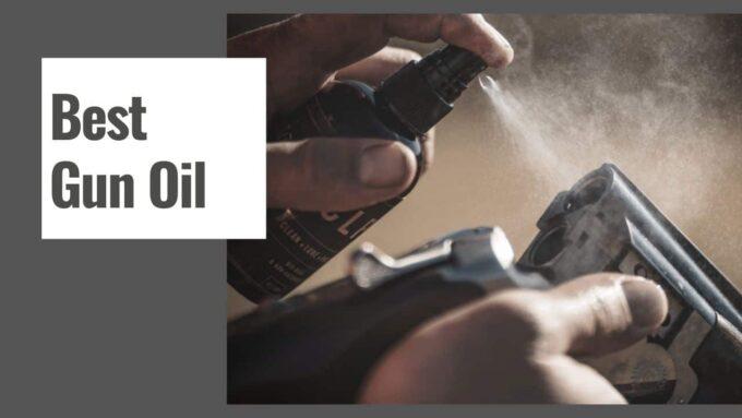 The 10 Best Gun Oil to Prevent Rust in 2021