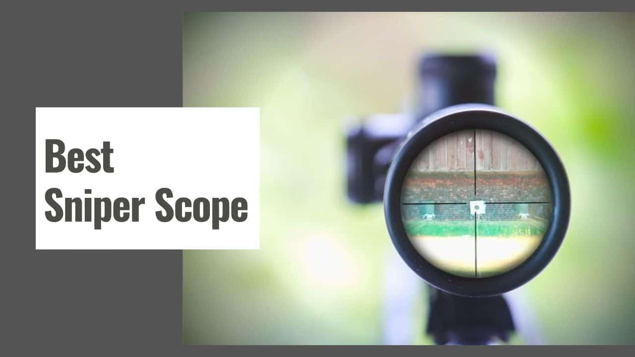The 10 Best Sniper Scope in 2021