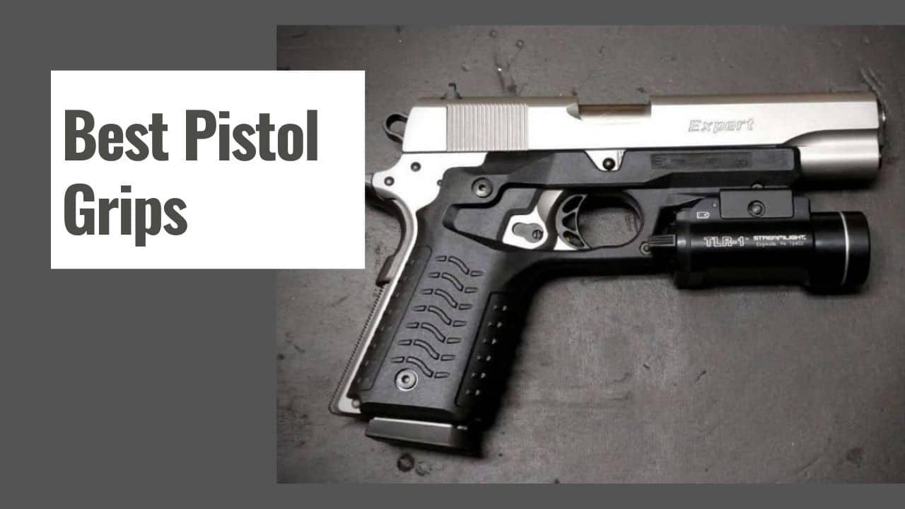 The 10 Best Pistol Grips in 2021