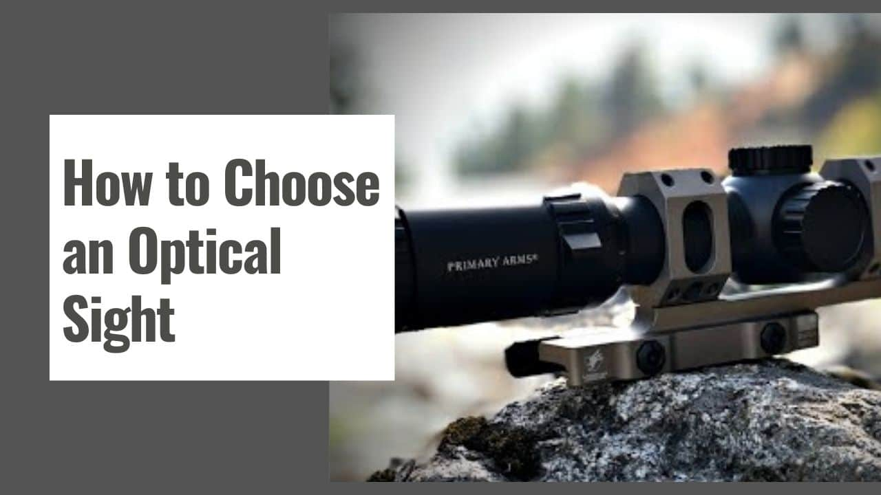 How to Choose an Optical Sight – 8 Things to Look