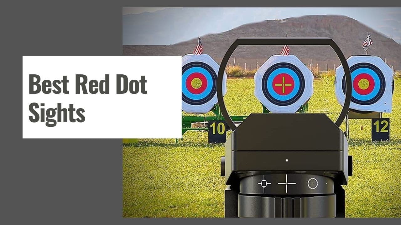 The 7 Best Red Dot Sights in 2021