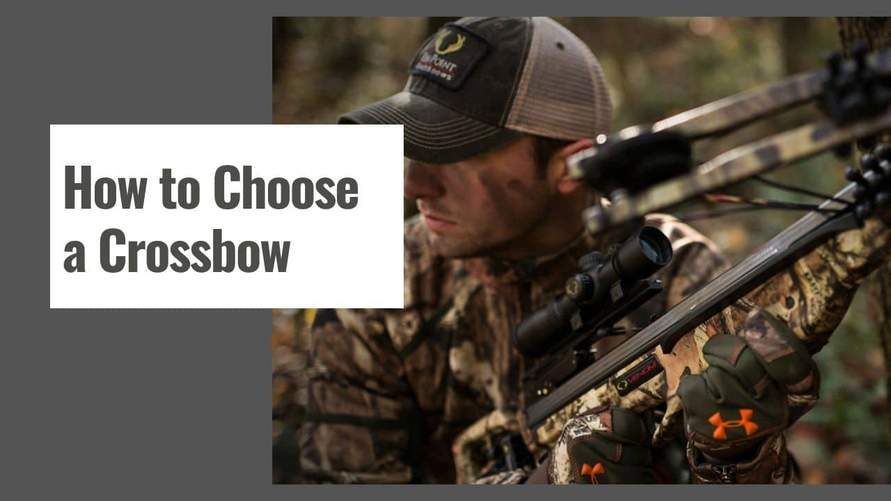 How to Choose a Crossbow – Find The Right One