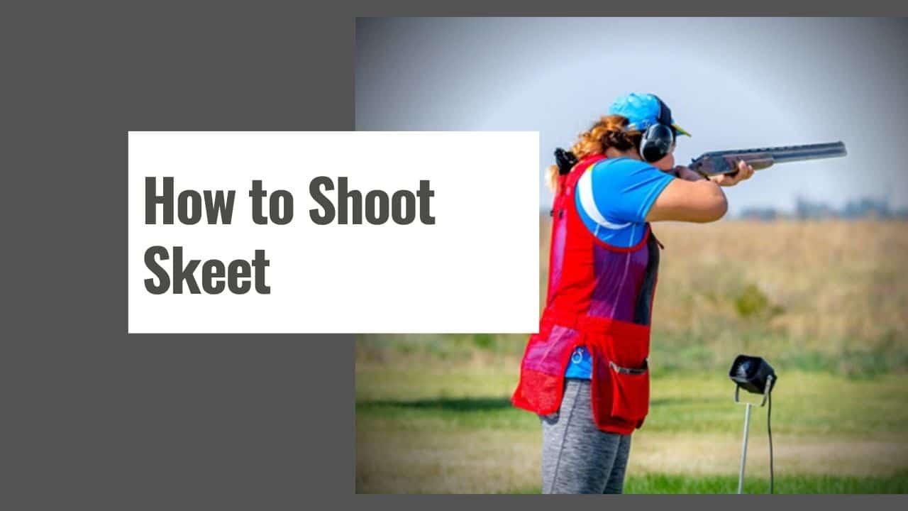 How to Shoot Skeet