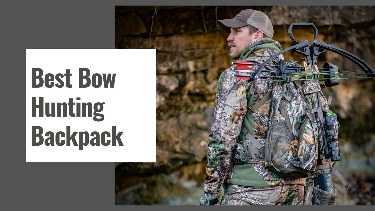 The 10 Best Bow Hunting Backpack in 2021