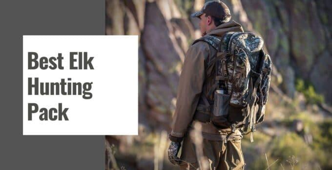 The 10 Best Elk Hunting Pack in 2021