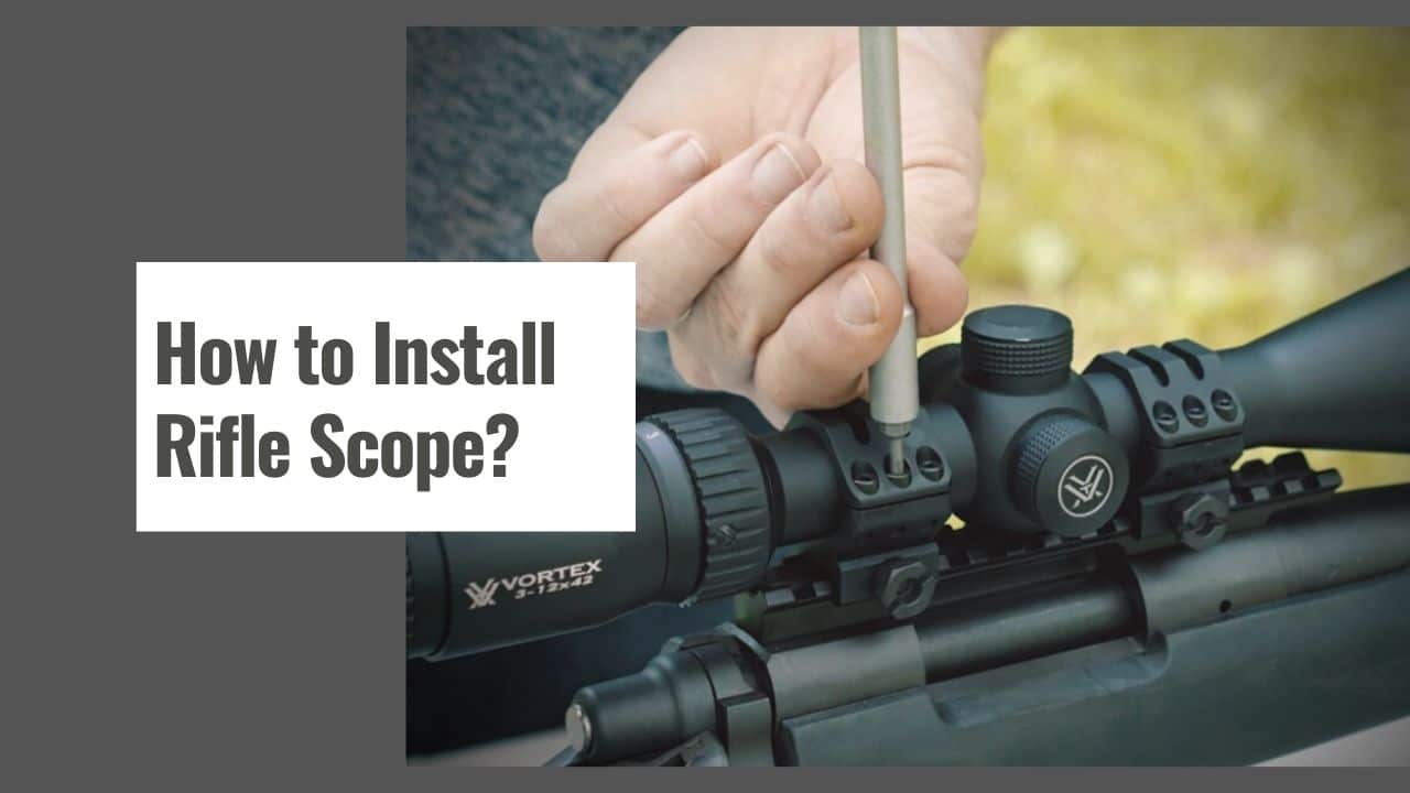 How to Install Rifle Scope?