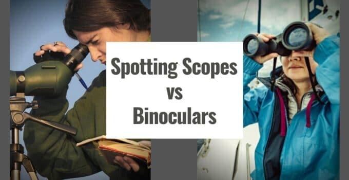 Spotting Scopes vs Binoculars